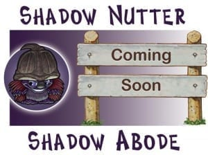 Shadow Nutter Shadow Abode