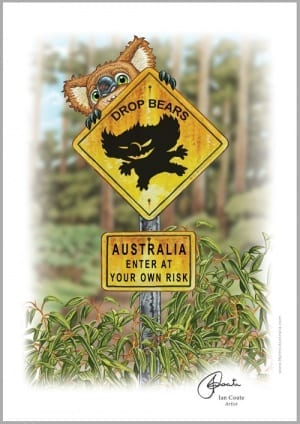 Drop bear print, Australia, enter at own risk