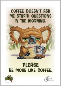 Grumpy Drop Bear- Be Like Coffee Image