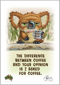 Grumpy Drop Bear - Coffee and your opinion Image